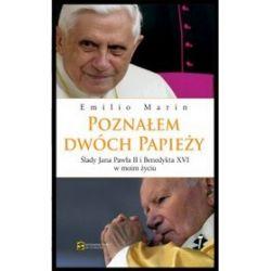 Poznałem dwóch Papieży. Ślady Jana Pawła II i Benedykta XVI w moim życiu - Emilio Marin