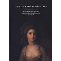 Pamiętniki pensjonarki. Zapiski z czasów edukacji w Paryżu - Apolonia Helena Massalska