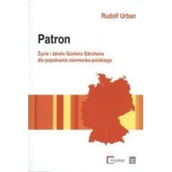 Patron. Życie i dzieło Güntera Särchena dla pojednania niemiecko-polskiego - Rudolf Urban