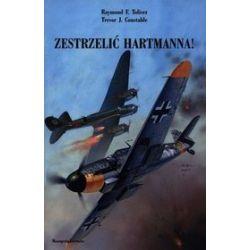 Zestrzelić Hartmanna! - Trevor J. Constable, Raymond F. Toliver