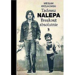 Tadeusz Nalepa. Breakout absolutnie - Wiesław Królikowski