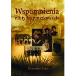 Wspomnienia nie tylko pruszkowskie - Przemysław Trojan
