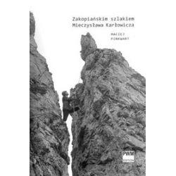 Zakopiańskim szlakiem Mieczysława Karłowicza - Maciej Pinkwart