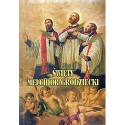 Święty Melchior Grodziecki SJ - męczennik za wiarę - Jan Poplatek