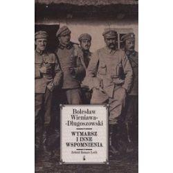 Wymarsz i inne wspomnienia - Bolesław Wieniawa-Długoszewski