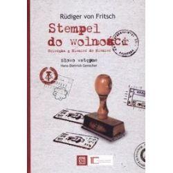 Stempel do wolności. Ucieczka z Niemiec do Niemiec - Rudiger von Fritsch