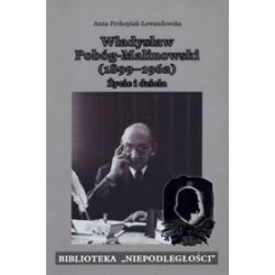 Władysław Pobóg-Malinowski . Życie i dzieła - Anna Prokopiak-Lewandowska