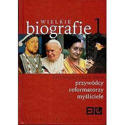 Wielkie biografie. Encyklopedia PWN przywódcy, reformatorzy, myśliciele - tom 1 - Aldona Mikusińska