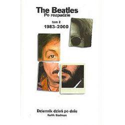 The Beatles po rozpadzie. Tom 2: 1983-2000. Dziennik dzień po dniu - Keith Badman