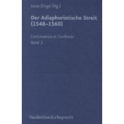 Bücher: Der Adiaphoristische Streit (1548-1560)