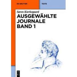 Bücher: Ausgewählte Journale Band 1  von Sören Kierkegaard
