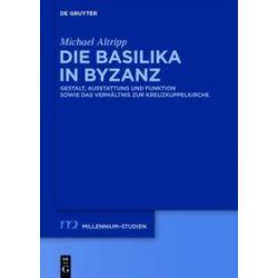 Bücher: Die Basilika in Byzanz  von Michael Altripp