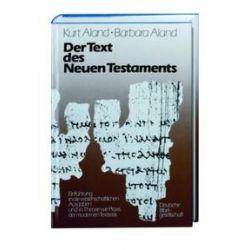 Bücher: Der Text des Neuen Testaments  von Barbara Aland