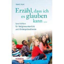 Bücher: Erzähl dass ich es glauben kann ...  von Harald Apel