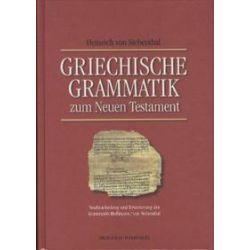 Bücher: Griechische Grammatik zum Neuen Testament  von Heinrich von Siebenthal
