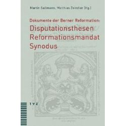 Bücher: Dokumente der Berner Reformation: Disputationsthesen, Reformationsmandat und Synodus