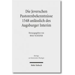 Bücher: Die Jeverschen Pastorenbekenntnisse 1548 anlässlich des Augsburger Interim