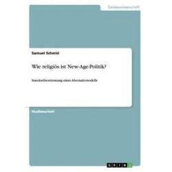 Bücher: Wie religiös ist New-Age-Politik?  von Samuel Schmid