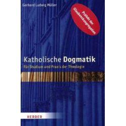 Bücher: Katholische Dogmatik  von Gerhard Ludwig Müller