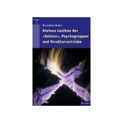 """Bücher: Kleines Lexikon der """"Sekten"""",  Psychogruppen und Strukturvertriebe  von Nicolette Bohn"""