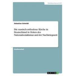Bücher: Die russisch-orthodoxe Kirche in Deutschland in Zeiten des Nationalsozialismus und der Nachkriegszeit  von Sebastian Schmidt