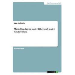 Bücher: Maria Magdalena in der Bibel und in den Apokryphen  von Udo Seelhofer