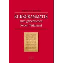 Bücher: Kurzgrammatik zum Griechischen Neuen Testament  von Heinrich von Siebenthal