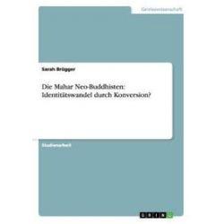 Bücher: Die Mahar Neo-Buddhisten: Identitätswandel durch Konversion?  von Sarah Brügger