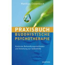 Bücher: Praxisbuch Buddhistische Psychotherapie  von Matthias Ennenbach