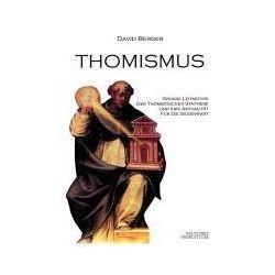 Bücher: Thomismus. Große Leitmotive der thomistischen Synthese ...  von David Berger