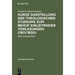 Bücher: Kurze Darstellung des theologischen Studiums zum Behuf einleitender Vorlesungen (1811/1830)  von Friedrich Schleiermacher