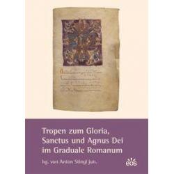 Bücher: Tropen zum Gloria, Sanctus und Agnus Dei im Graduale Romanum