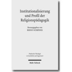 Bücher: Institutionalisierung und Profil der Religionspädagogik  von Bernd Schröder