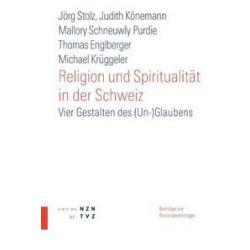 Bücher: Religion und Spiritualität in der Schweiz  von Thomas Englberger, Mallory Schneuwly Purdie, Judith Könemann, Jörg Stolz, Michael Krüggeler