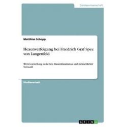 Bücher: Hexenverfolgung bei Friedrich Graf Spee von Langenfeld  von Matthias Schopp