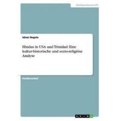 Bücher: Hindus in USA und Trinidad: Eine kultur-historische und sozio-religiöse Analyse  von Ishan Hegele
