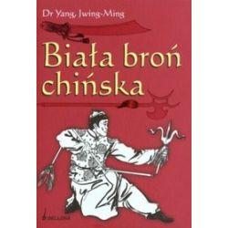 Biała broń chińska - Dr Yang, Jwing-Ming