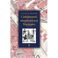 Codzienność niegdysiejszej Warszawy - Stanisław Milewski
