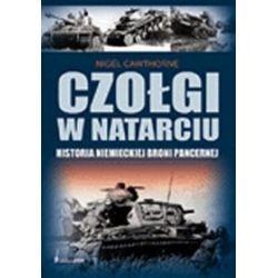 Czołgi w natarciu. Historia niemieckiej broni pancernej - Cawthorne Nigel