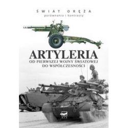 Artyleria. Od Pierwszej Wojny Światowej do współczesności - Michael E. Haskew