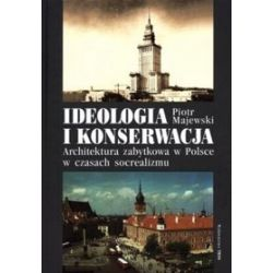 Ideologia i konserwacja - Piotr Majewski