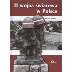 II wojna światowa w Polsce - Adam Dylewski