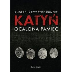 Katyń. Ocalona pamięć - Andrzej Kunert, Andrzej Krzysztof Kunert