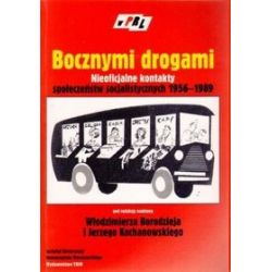 Bocznymi drogami. Nieoficjalne kontakty społeczeństw socjalistycznych 1956-1989