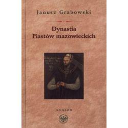 Dynastia Piastów mazowieckich - Janusz Grabowski
