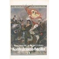Konfederacja barska - tom 2 - Władysław Konopczyński