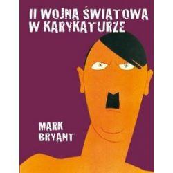 II wojna światowa w karykaturze - Mark Bryant