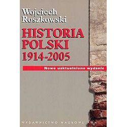 Historia Polski 1914-2005 - Wojciech Roszkowski