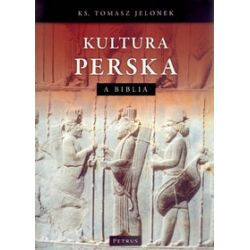 Kultura perska a Biblia - Tomasz Jelonek