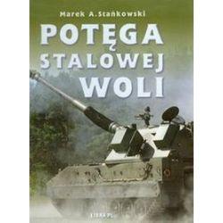 Potęga Stalowej Woli - Stańkowski Marek A.